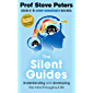 The Silent Guides: From the author of The Chimp Paradox