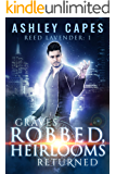 Graves Robbed, Heirlooms Returned: An Urban Fantasy (Reed Lavender Book 1)