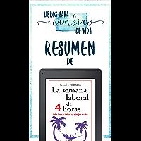 "Resumen De ""La Semana Laboral de 4 Horas (The 4-Hour Work Week) - De Timothy Ferriss"""