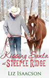 Kissing Santa at Steeple Ridge: A Buttars Brothers Novel (Steeple Ridge Romance Book 4)