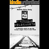 Eu sobrevivi ao Holocausto