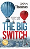 The Big Switch : It's Never Too Late
