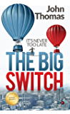 The Big Switch: It's never too late (English Edition)