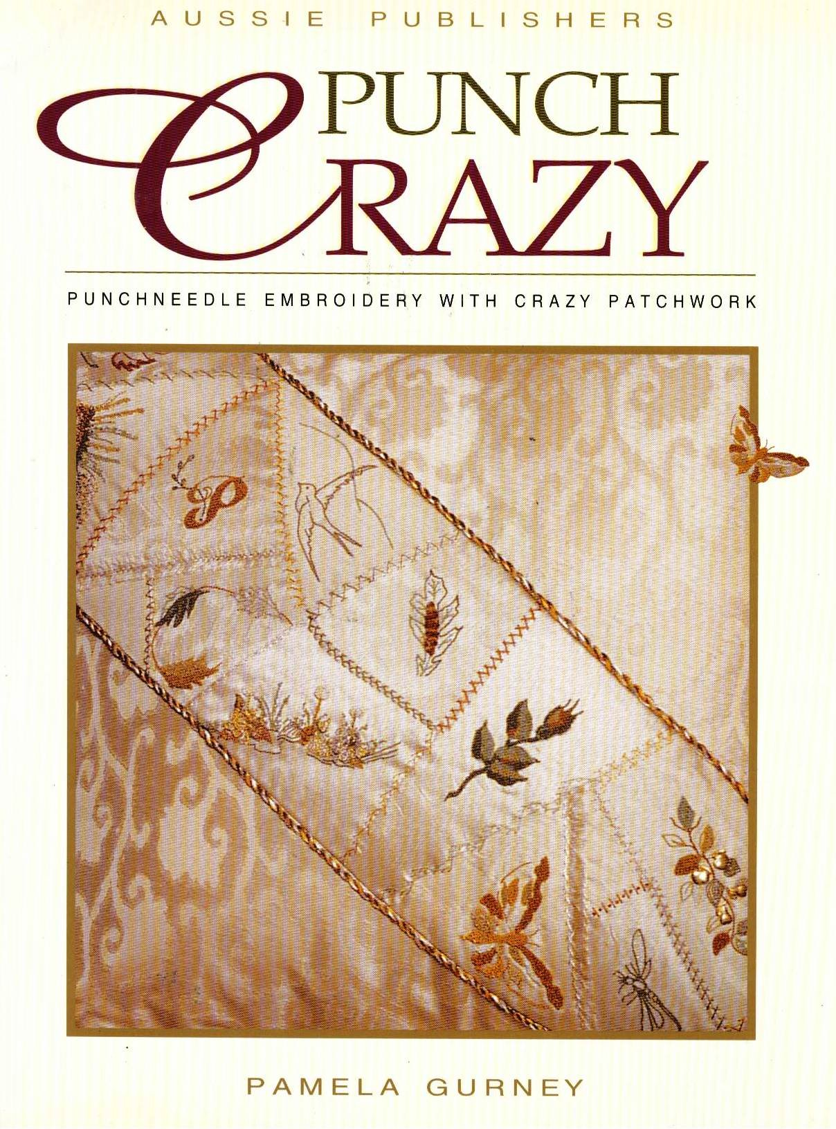 Punch Crazy: Punchneedle Embroidery with Crazy Patchwork