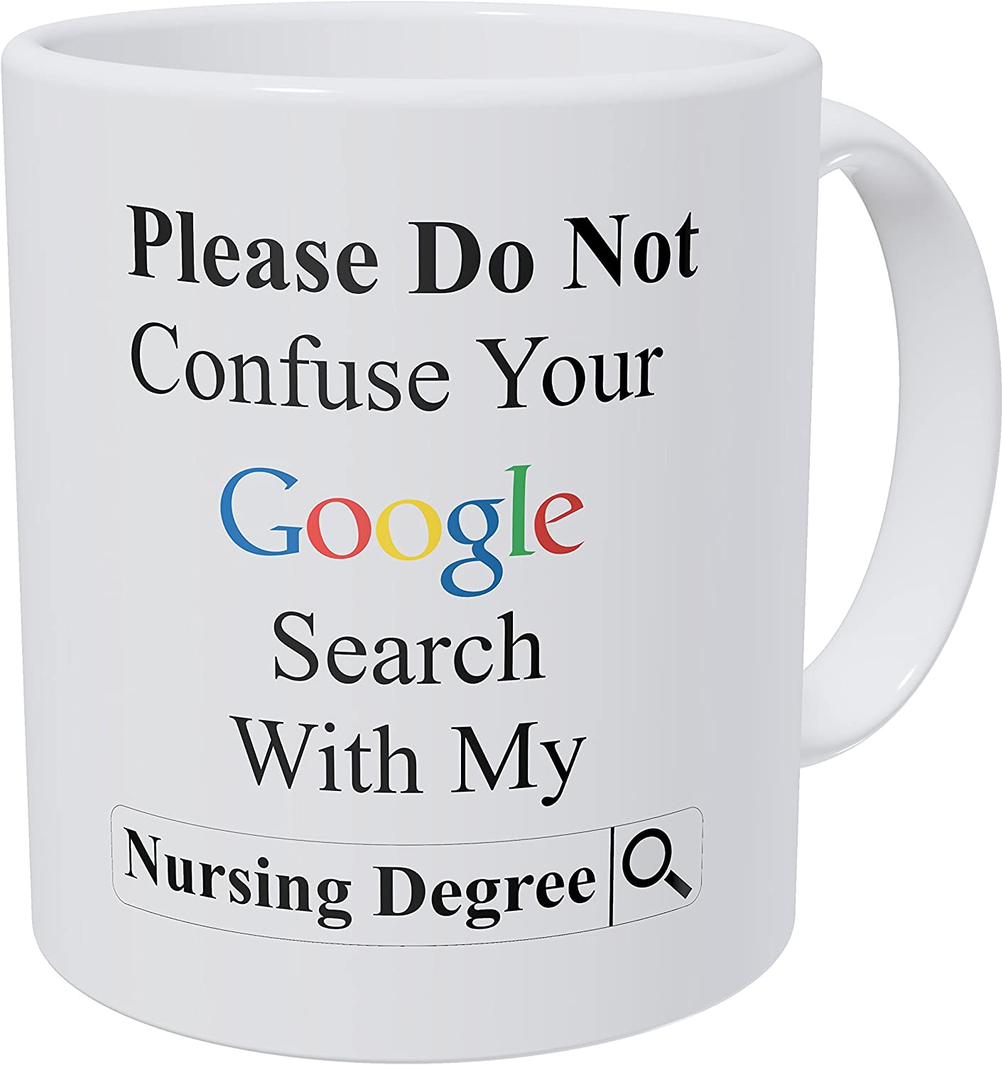 Wampumtuk Please Do Not Confuse Your Google Search with My Nursing Degree, Nurse 11 Ounces Funny Coffee Mug