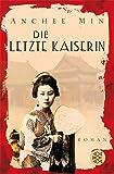 Die letzte Kaiserin: Roman