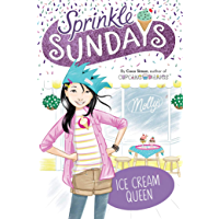 Ice Cream Queen (Sprinkle Sundays Book 11)