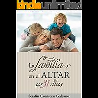 La Familia En El Altar Por 31 Días: Devocional por la Familia