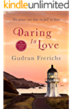Daring to  Love: It's never too late to fall in love. (The Golden Girls Romantic Series of Contemporary Women's Fiction Book 3)