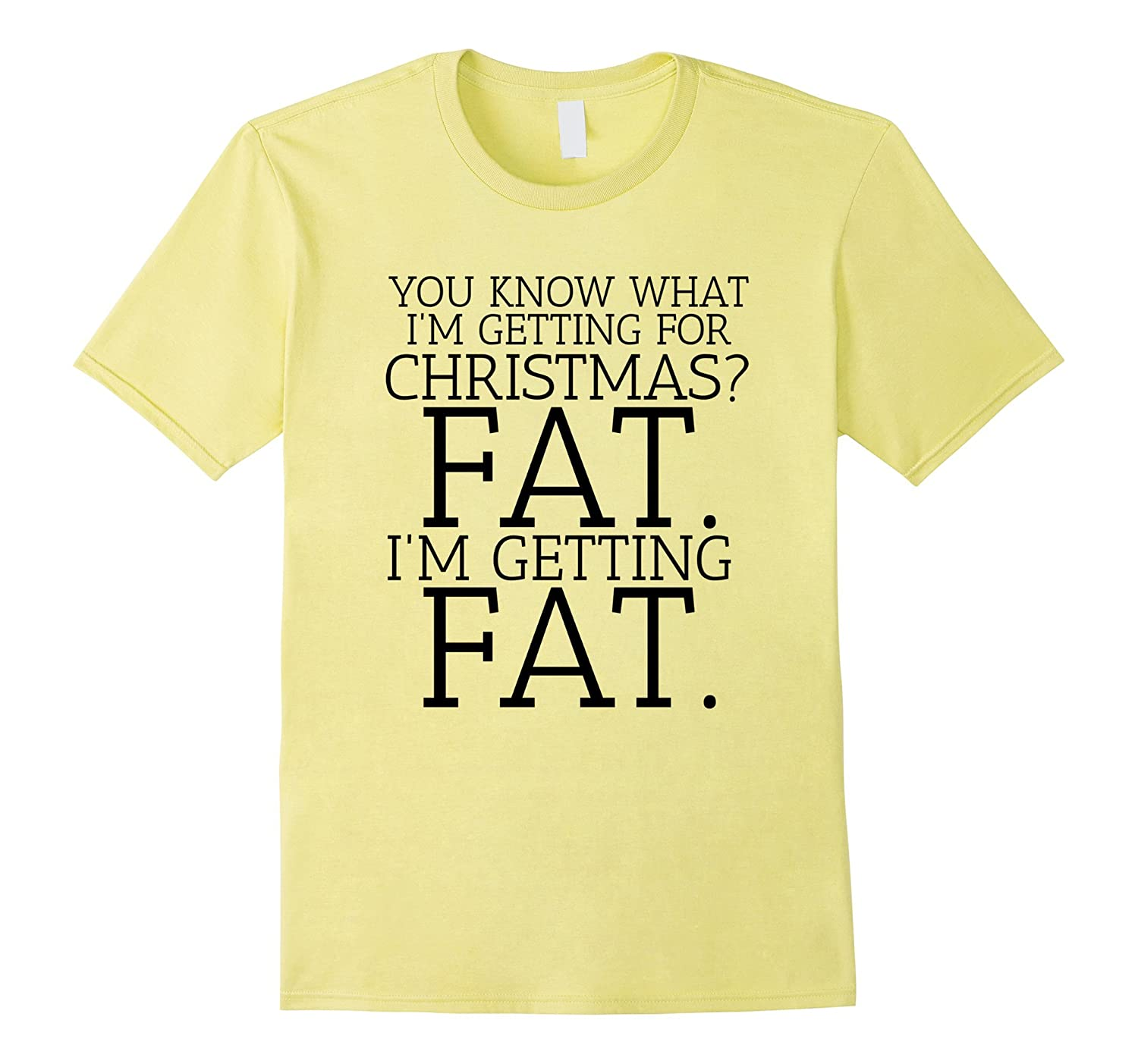 b7a5e6cd Getting Fat For Christmas Funny Foodie Food T-Shirt-ANZ ⋆ Anztshirt