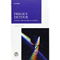 Frege's Detour: An Essay on Meaning, Reference, and Truth