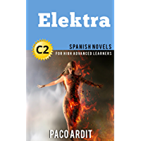 Spanish Novels: Short Stories for High Advanced Learners C2 - Grow Your Vocabulary and Learn Spanish While Having Fun…