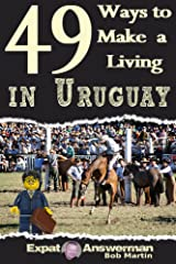 49 Ways to Make a Living in Uruguay Kindle Edition