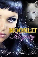 Moonlit Majesty: (Moonlit #4) Kindle Edition