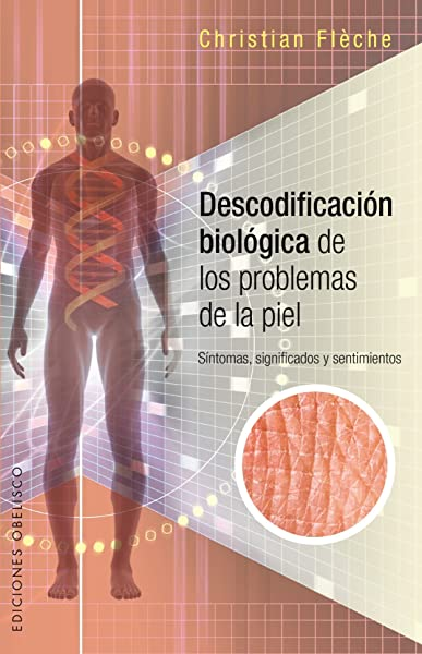Descodificación Biológica De Los Problemas De La Piel Salud Y Vida Natural Spanish Edition Flèche Christian Tomás Ramos Paca 9788416192649 Books
