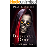 Dreadful Dark Tales of Horror Book 1: Supernatural Short Stories Anthology Series of Scary Monsters and the Paranormal