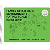 Family Child Care Environment Rating Scale (FCCERS-R): Revised Edition