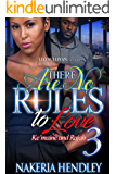 There Are No Rules to Love 3: Ke'Maine and Rajah