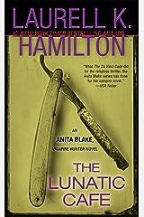 The Lunatic Cafe: An Anita Blake, Vampire Hunter Novel Kindle Edition