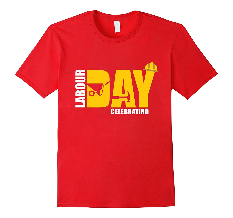 Labor Day Celebrating Funny T Shirt-BN
