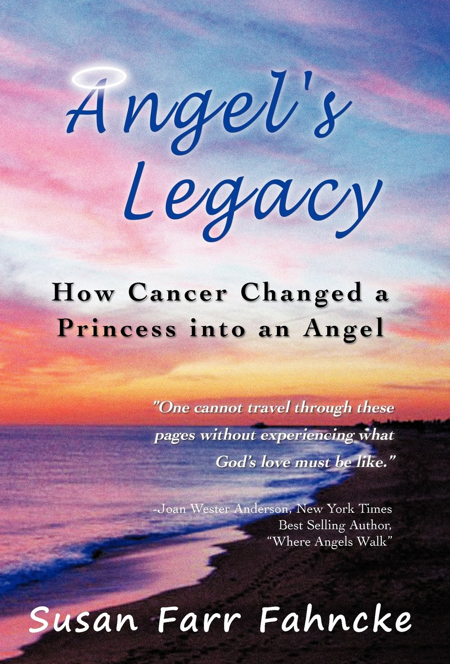 Read Online Angel's Legacy: How Cancer Changed a Princess Into an Angel PDF