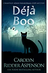 Déjà Boo: A Chantilly Adair Paranormal Cozy Mystery (The Chantilly Adair Paranormal Cozy Mystery Series Book 6) Kindle Edition