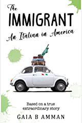 The Immigrant: An Italian in America (Woman Scientist novel 1, The Italian Saga) Kindle Edition