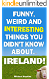 Funny, Weird And Interesting Things You Didn't Know About... Ireland!
