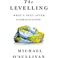 The Levelling: What's Next After Globalization (English Edition)