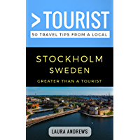 Greater Than a Tourist- Stockholm Sweden: 50 Travel Tips from a Local (English Edition)