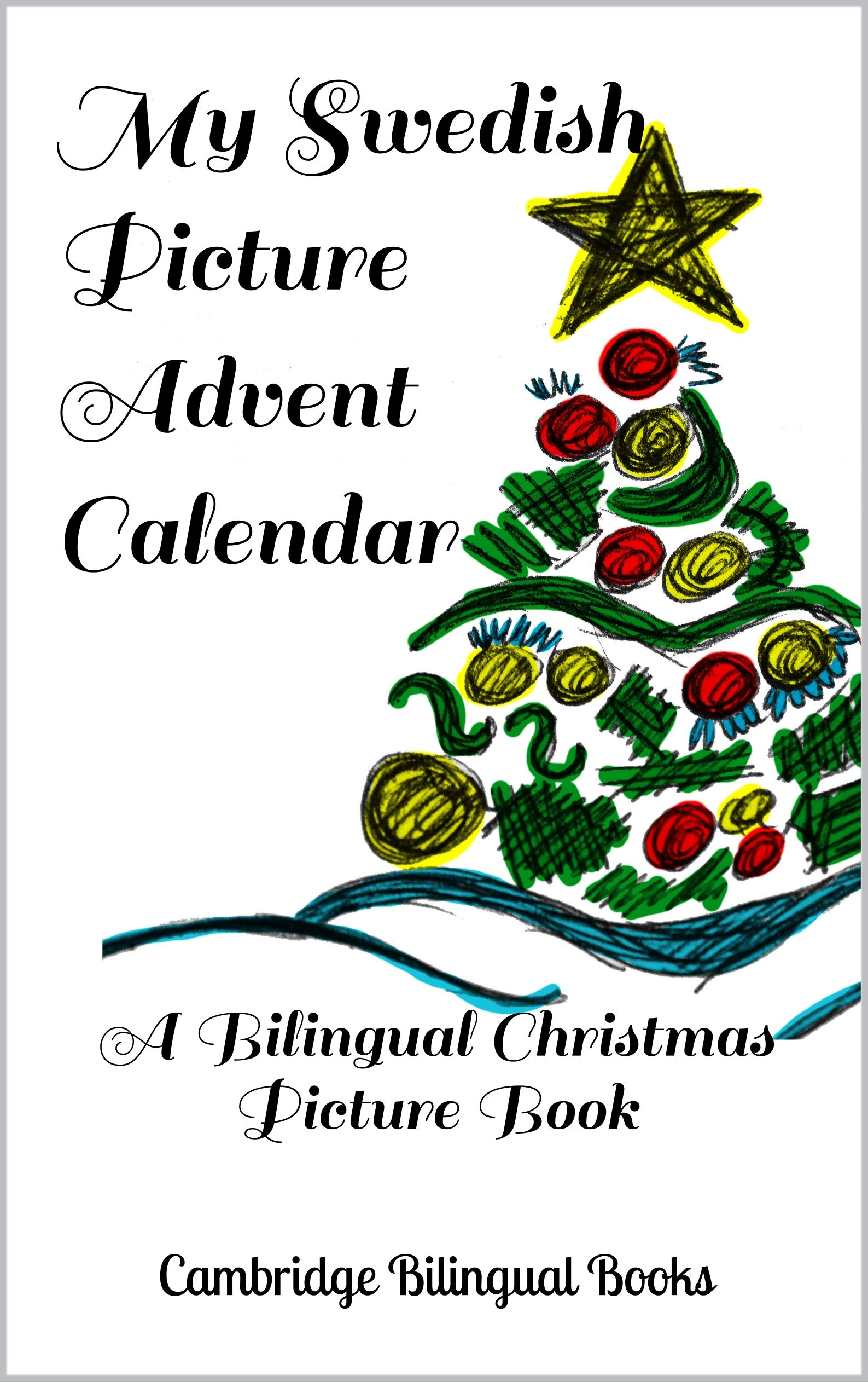 My Swedish Picture Advent Calendar  A Bilingual Christmas Picture Book  English Edition