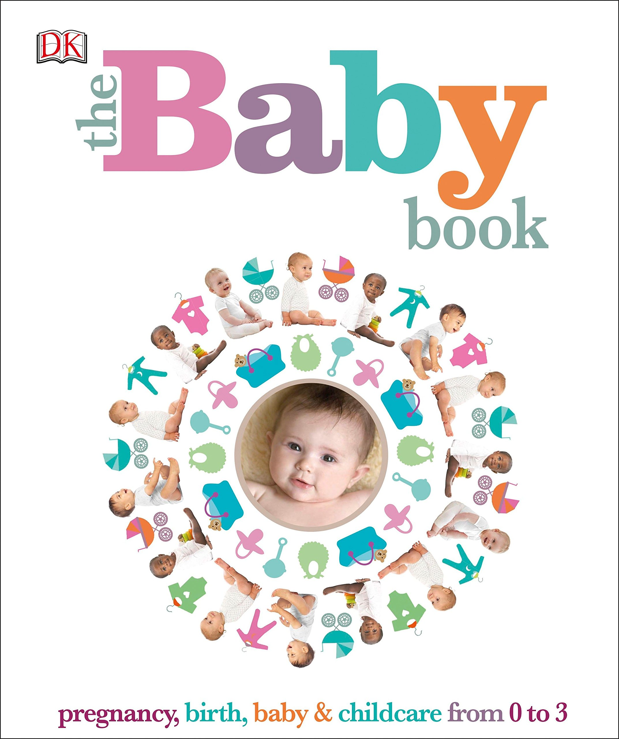 The Baby Book: Pregnancy, birth, baby & childcare from 0 to 3 pdf