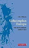 Geheimplan Europa: Wie ein Kontinent erobert wird