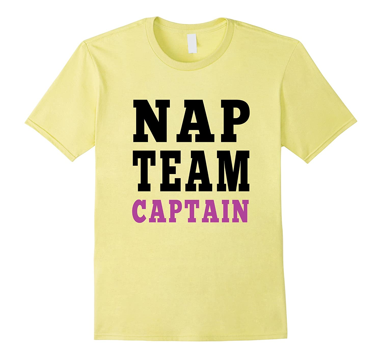 Nap Team Captain Funny Humorous Novelty Napping T-Shirt-CL