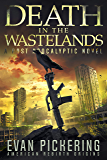 Death In The Wastelands: A Post-Apocalyptic Novel (American Rebirth Origins Book 1)