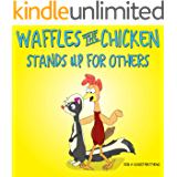 Waffles the Chicken Stands Up For Others