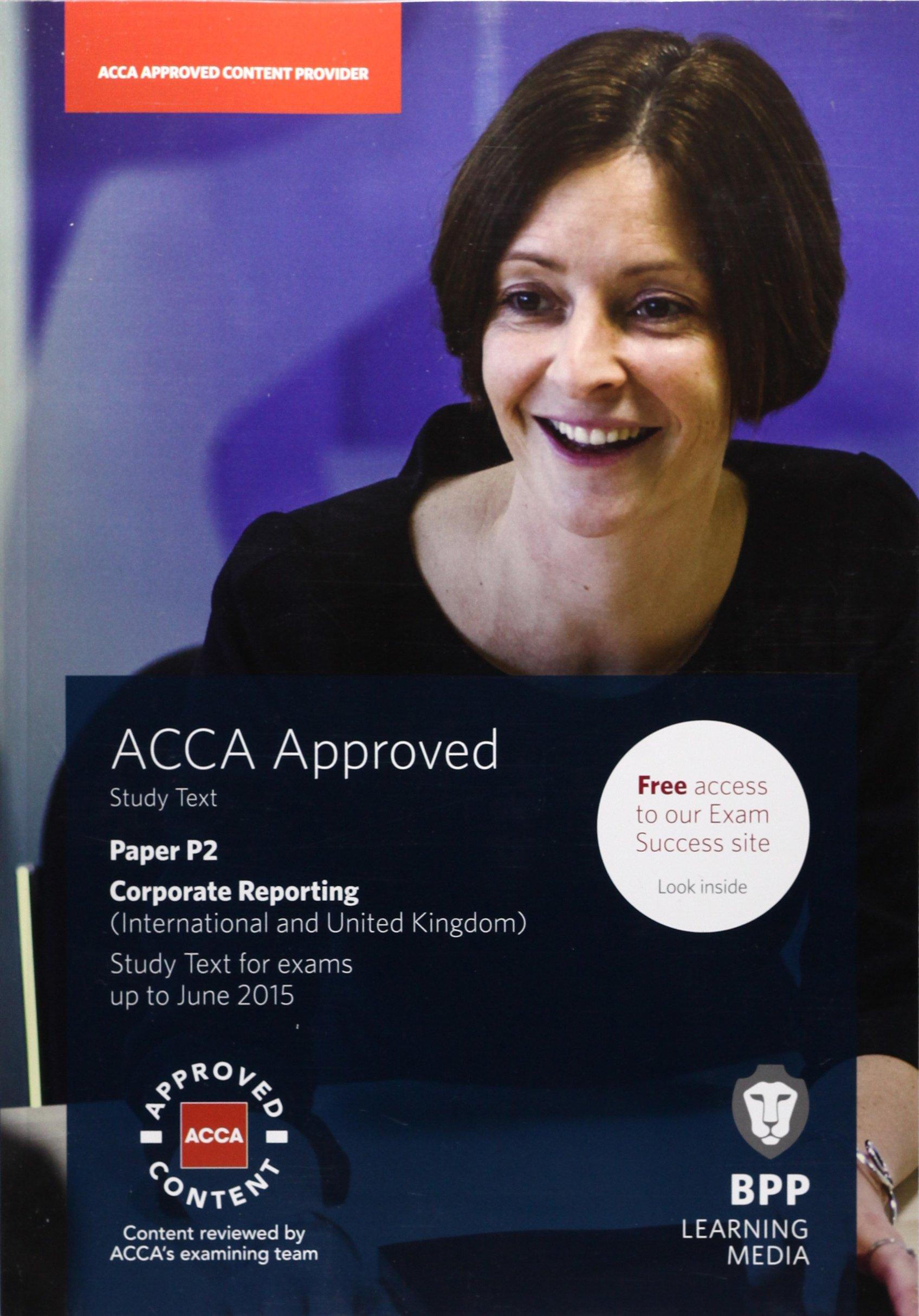 ACCA P2 Corporate Reporting (International & UK): Study Text: Amazon.co.uk: BPP  Learning Media: 9781472710864: Books