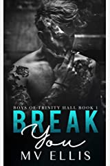 Break You - An enemies to lovers college bully romance (Boys of Trinity Hall Book 1) Kindle Edition