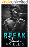Break You - A dark enemies to lovers revenge bully romance (Boys of Trinity Hall Book 1)
