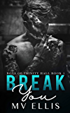 Break You - A dark enemies to lovers revenge bully romance (Boys of Trinity Hall Book 1) (English Edition)