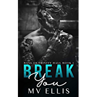 Break You - An enemies to lovers college bully romance (Boys of Trinity Hall Book 1) (English Edition)