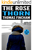 The Rose Thorn (A Murder Mystery Series of Crime and Suspense, Echo Rose #3)