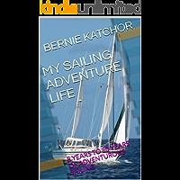 MY SAILING ADVENTURE LIFE: 8 YEARS TO 80 YEARS OF ADVENTUROUS SAILING
