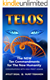 Telos: The New Ten Commandments for The New Humanity