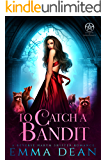 To Catch A Bandit: A Reverse Harem Shifter Romance (This is Bandit Territory Book 1)