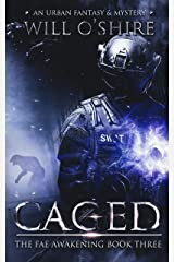 Caged: An Urban Fantasy & Mystery, Book 3 (The Fae Awakening) Kindle Edition