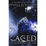 Caged: An Urban Fantasy & Mystery, Book 3 (The Fae Awakening)