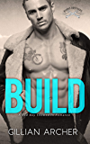 Build: A Bad Boy Snowed In Romance (Burns Brothers Book 1)