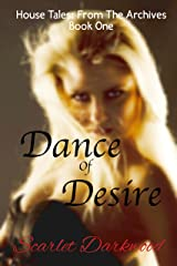 Dance of Desire: House Tales: Book 1 Kindle Edition