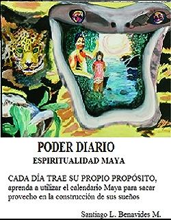 Calendario Maya - Poder Diario: Energía del Día (Espiritualidad Maya nº 1) (